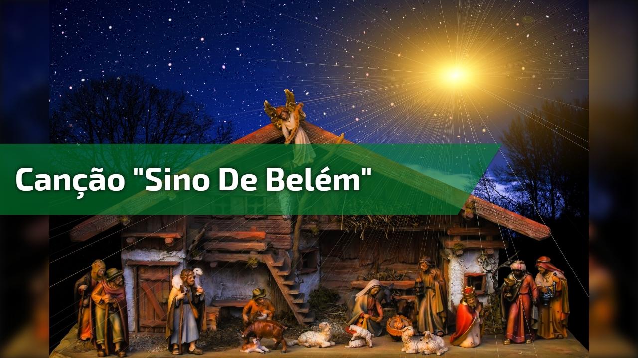 """Canção """"Sino de Belém"""""""