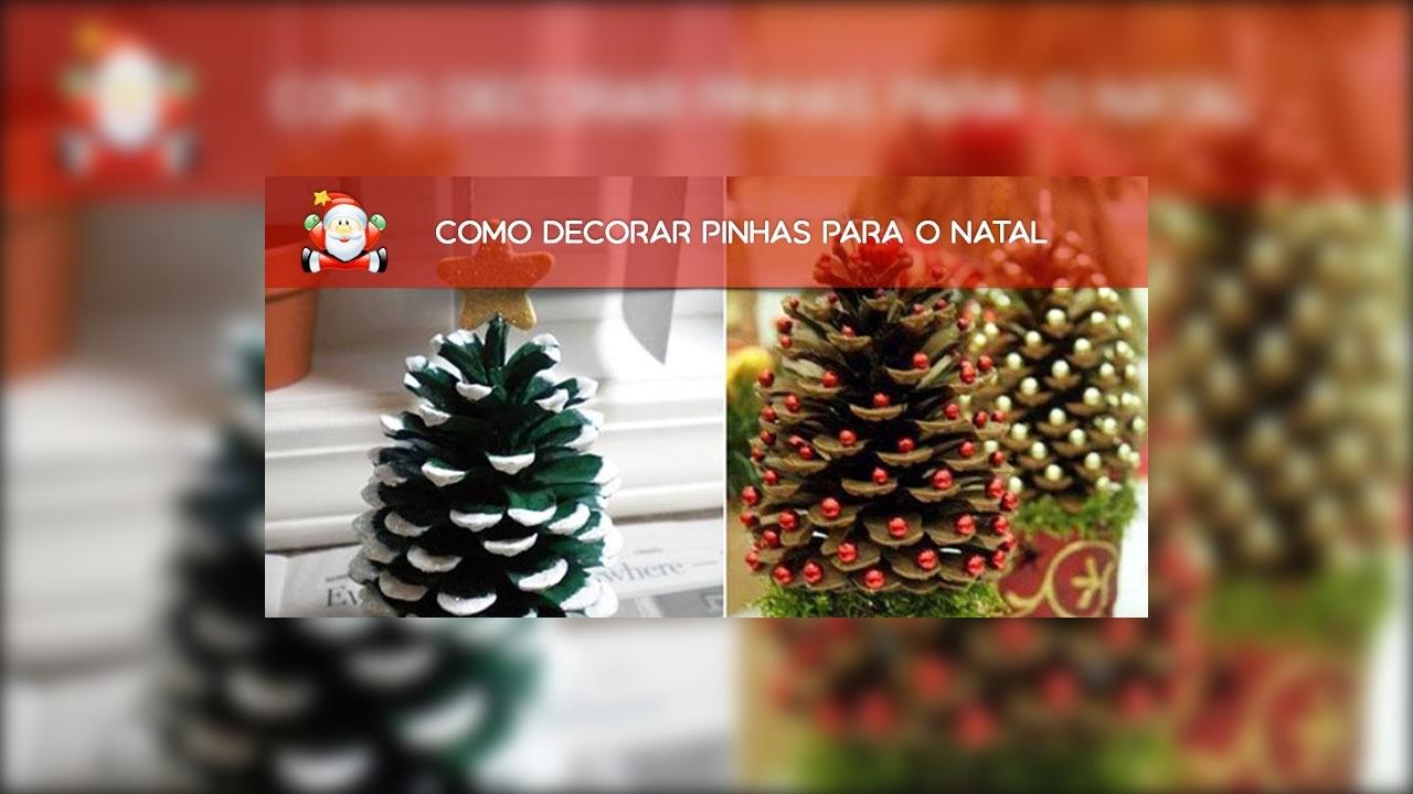 Como decorar pinhas para deixar seu Natal lindo