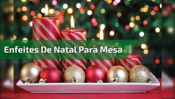 Enfeites De Natal Para Mesa Fáceis De Fazer - Um Lugar Que Merece Atenção!
