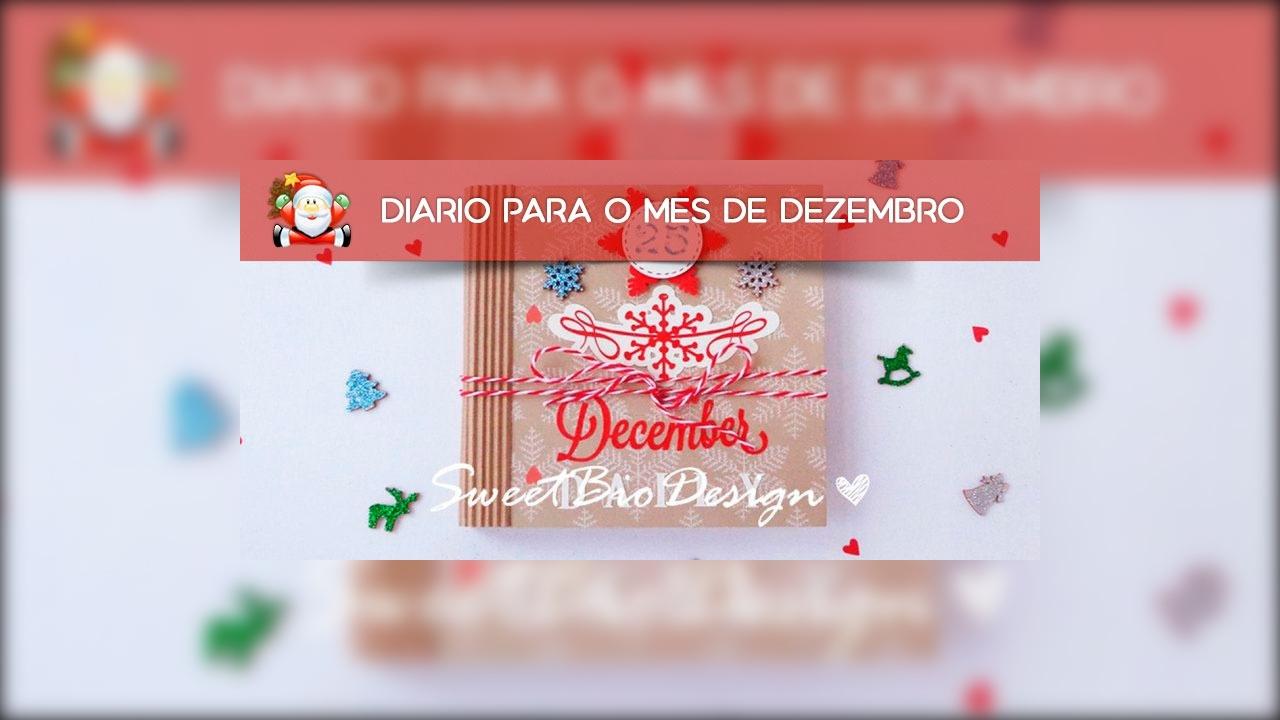 Faça um diário para o Mês de Dezembro e guarde lembranças até chegar o Natal