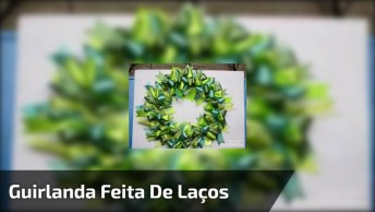 Guirlanda De Natal Feita Com Laços Em Tons Verdes, Lindo Resultado!