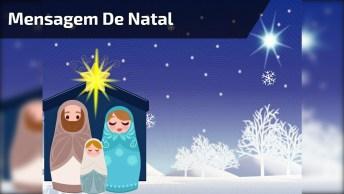 Linda Mensagem De Natal, Para Ouvir, Pensar E Compartilhar!