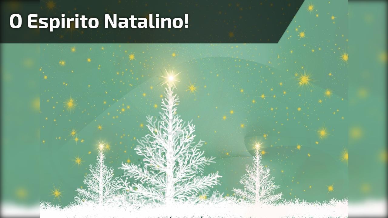O espirito Natalino!