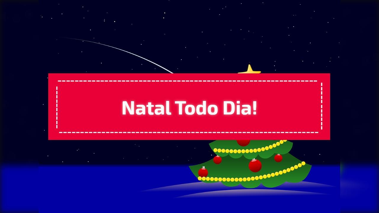 Natal todo Dia!