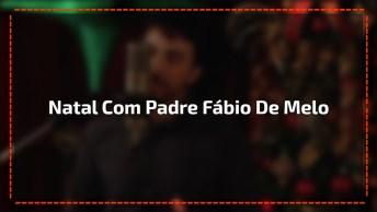 Lindo Vídeo De Natal Com Padre Fabio De Melo Cantando 'Quero Ver'!