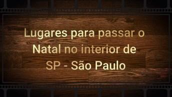 Lugares Para Passar O Natal No Interior De Sp - São Paulo!