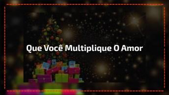 Mensagem De Boa Tarde De Natal. Que Você Multiplique O Amor!
