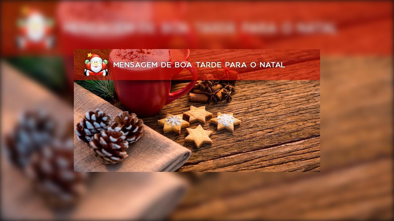 Mensagem de boa tarde para o natal