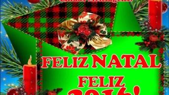 Mensagem De Feliz Natal 2016, Para Amigos E Familiares, Confira!