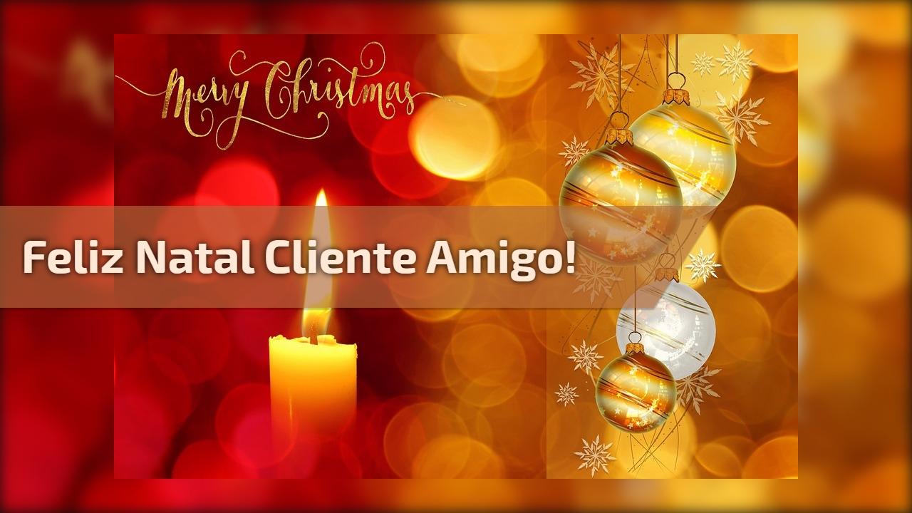 Feliz Natal cliente amigo!