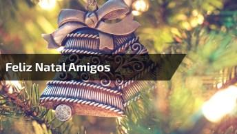 Mensagem De Feliz Natal Para Amigos, Pois Eles São Nossa Segunda Família!