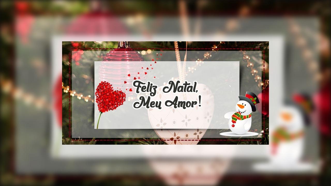 Mensagem de Feliz Natal para amor - Te amo muito