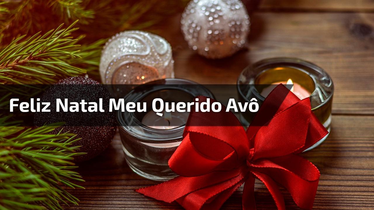 Feliz Natal meu querido avô