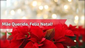 Mensagem De Feliz Natal Para Mãe Querida, A Sua Melhor Amiga!
