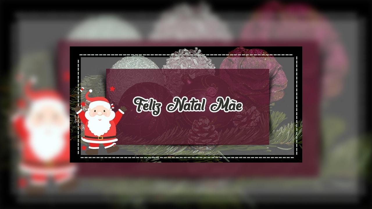 Mensagem de Feliz Natal para mãe