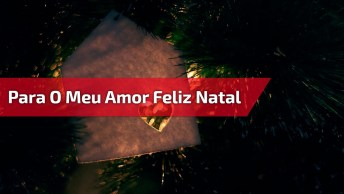 Mensagem De Feliz Natal Para Namorada, Envie Para O Seu Maior Presente!
