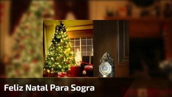Mensagem De Feliz Natal Para Sogra Querida, Aquela Que Te Deu O Maior Presente!