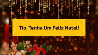 Mensagem De Feliz Natal Para Tio Querido, Envie Pelo Whatsapp!