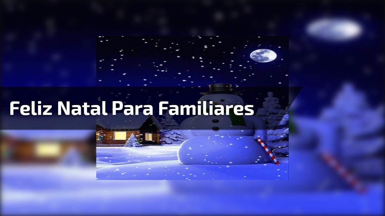 Feliz Natal para familiares