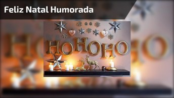 Mensagem De Natal Bem Humorada, Compartilhe Com Seus Amigos E Amigas!