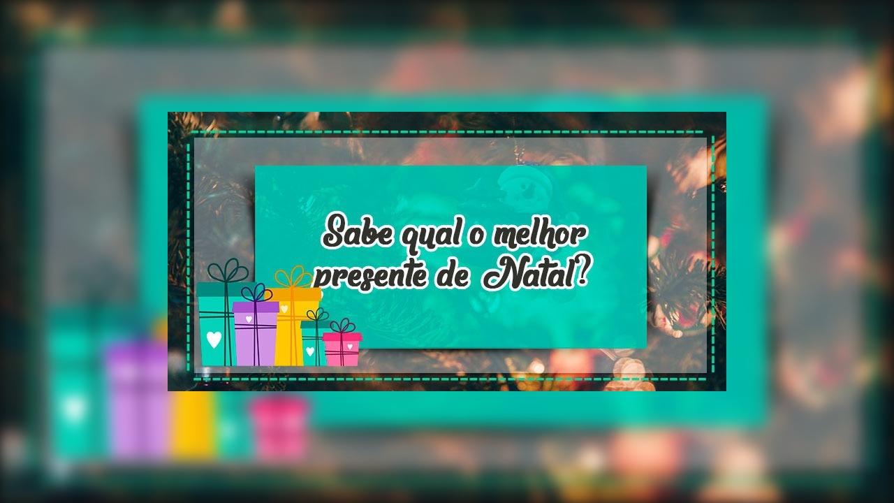 Mensagem De Natal BOAS FESTAS - Sabe qual o melhor presente de Natal?