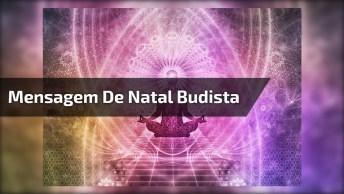 Mensagem De Natal Budista. Acredite Em Um Mundo Melhor, E Verá A Transformação!