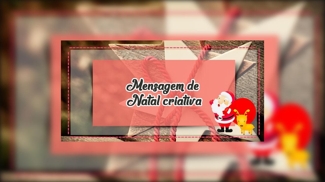 Mensagem de Natal criativa, um Feliz Natal cheio de alegria pra você!!!