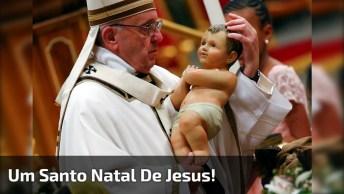 Mensagem De Natal Do Santíssimo Papa Francisco Em Português!