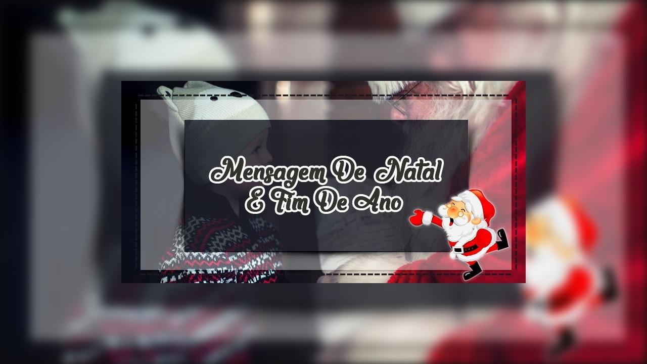 Mensagem De Natal E Fim De Ano
