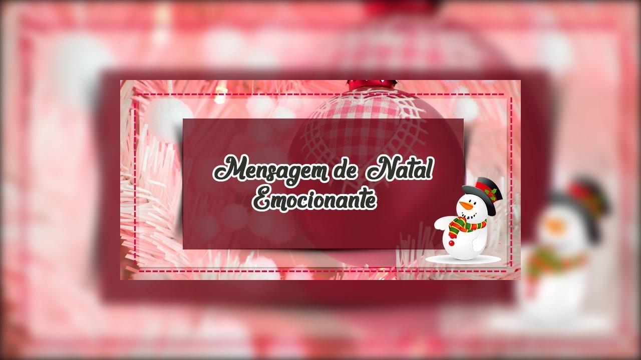 Mensagem de Natal emocionante - O Natal é amor