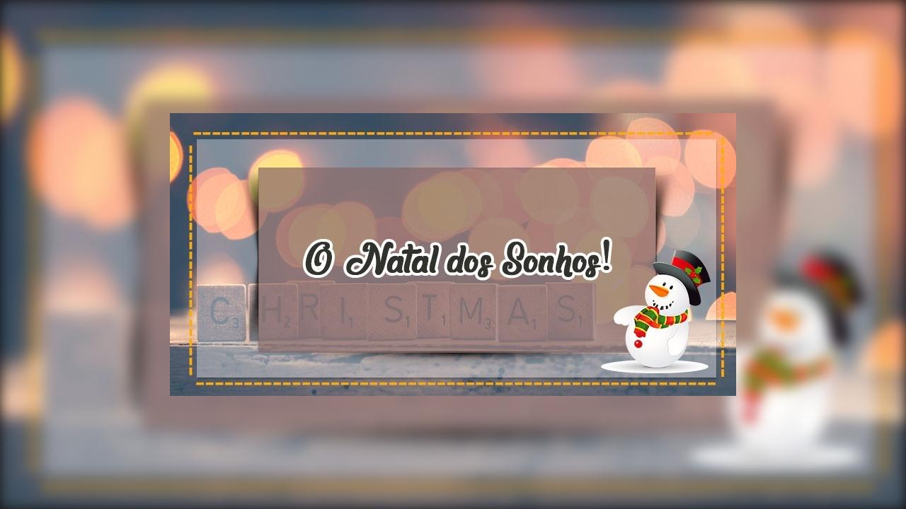 Mensagem de Natal para Whatsapp - O Natal dos sonhos