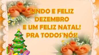 Mensagem Para O Mês De Dezembro, Para Compartilhar No Facebook O Mês Do Natal!