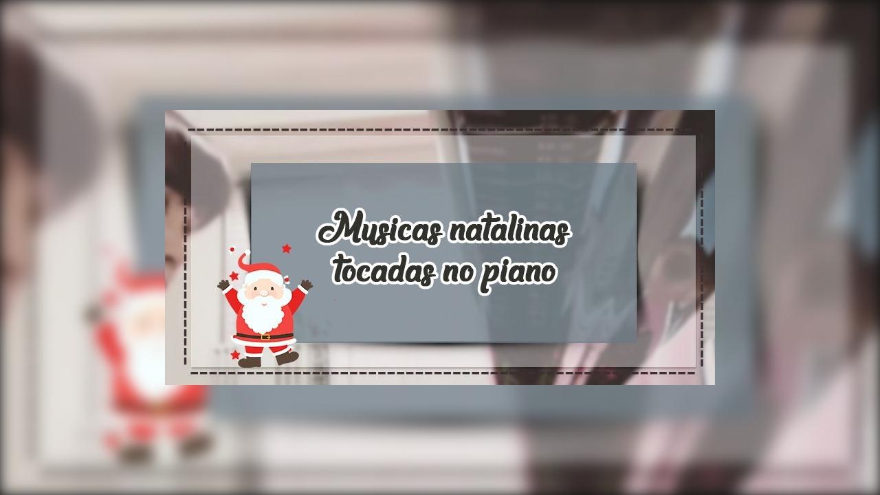 Musicas natalinas tocadas no piano