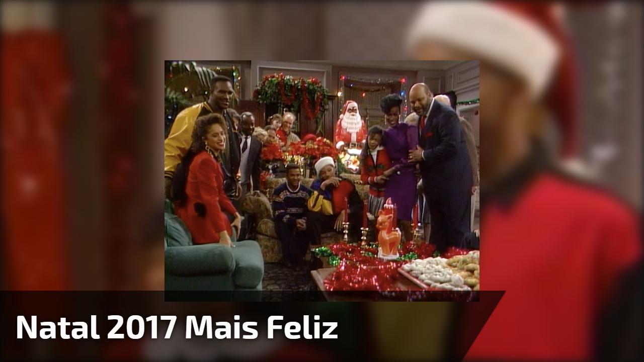 Natal 2017 mais feliz