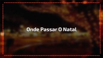 Onde Passar O Natal 2018 Em Minas Gerais? Veja Algumas Dicas No Vídeo!