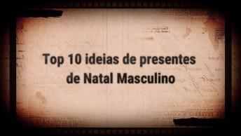 Presente Para Homem - Top 10 Ideias De Presentes De Natal Masculino!