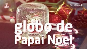 Veja, Que Globo Mais Lindinho E Fácil De Fazer Para O Natal!