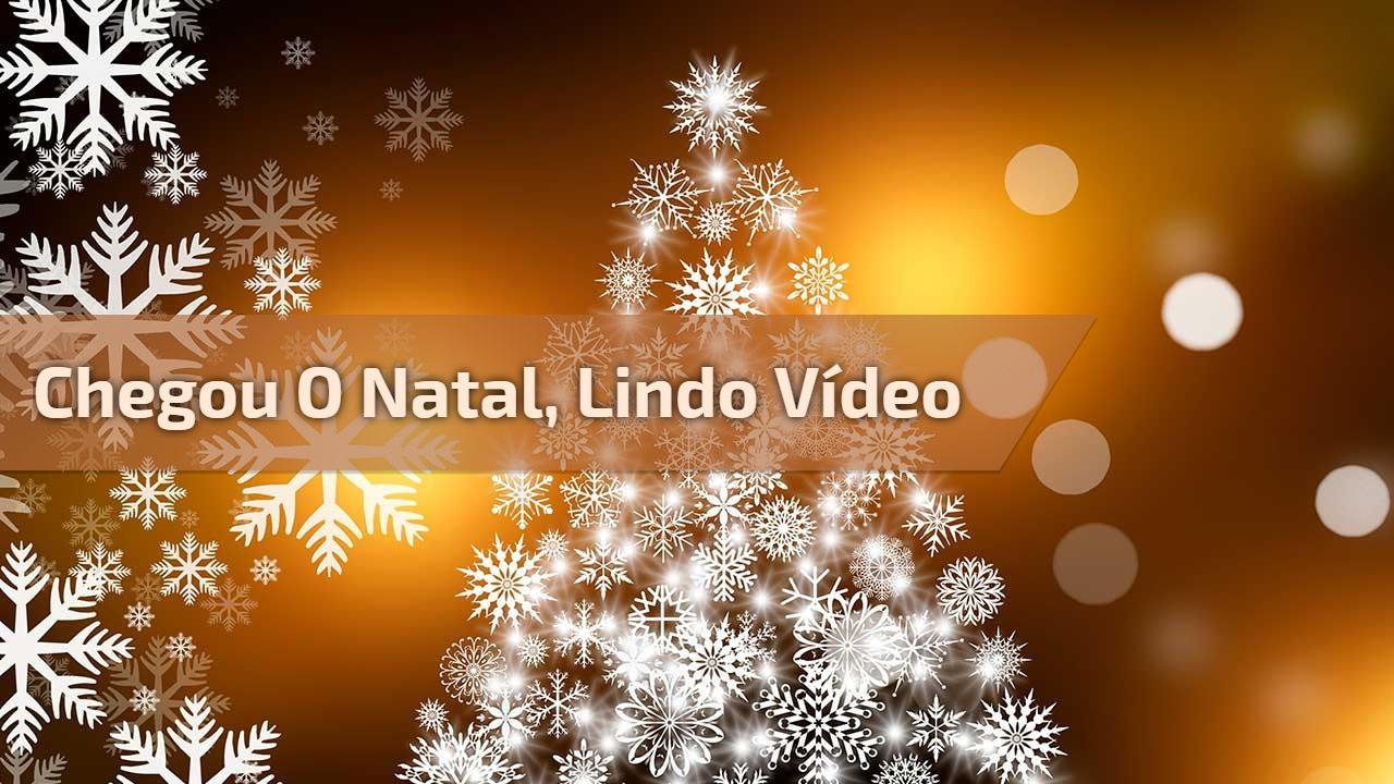 Chegou o natal, lindo vídeo