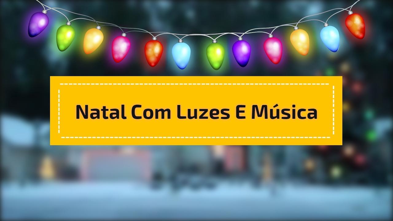Natal com luzes e música