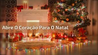Vídeo De Natal Com Música 'Abre O Coração', Para Enviar Pelo Whatsapp!