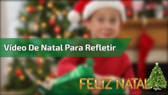 Vídeo De Natal Para Refletir, O Que Você Faria Para Tornar O Natal Inesquecível?