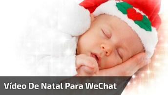 Vídeo De Natal Para Wechat, Com Bebê Super Fofinho, Confira!