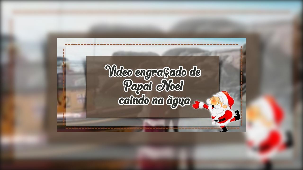 Video engraçado de Papai Noel caindo na água