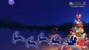 Vídeo Para O Natal, Com Mensagem Linda E Música Natalina!