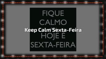 Keep Calm Sexta-Feira, Uma Mensagem Divertida Para Facebook!