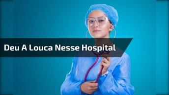 Sexta-Feira Casual, Deu A Louca Nesse Hospital, Para Dar Muitas Risadas!