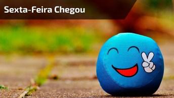 Sexta-Feira Chegou, Compartilhe Com Seus Amigos Do Facebook Essa Boa Notícia!