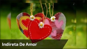 Indireta De Amor Para Whatsapp. Envie Para O Seu Grande Amor!