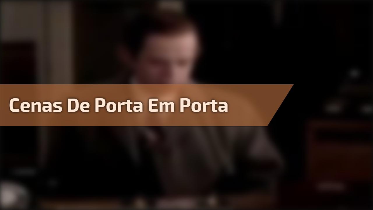 Cenas Do Filme De Porta Em Porta Baseados Em Fatos Reais