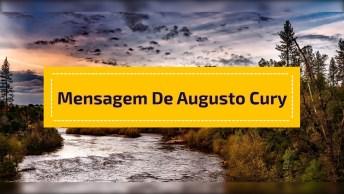 Mensagem Motivacional De Augusto Cury, Sem Sonhos, A Vida Não Tem Brilho. . .